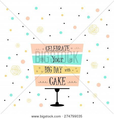 Happy Birthday Card In Turquoise, Pink And Gold Colors, Cute Poster With Birthday Cake And Candy, Bi