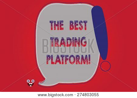 Text Sign Showing The Best Trading Platform. Conceptual Photo Money Stock Exchange Excellent Applica