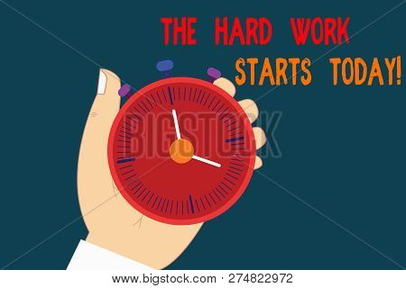 Text Sign Showing The Hard Work Starts Today. Conceptual Photo Starting Making Efforts To Be Success
