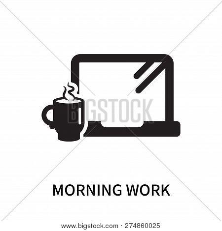 Morning Work Icon Isolated On White Background. Morning Work Icon Simple Sign. Morning Work Icon Tre