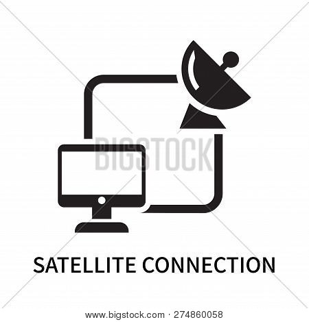 Satellite Connection Icon Isolated On White Background. Satellite Connection Icon Simple Sign. Satel