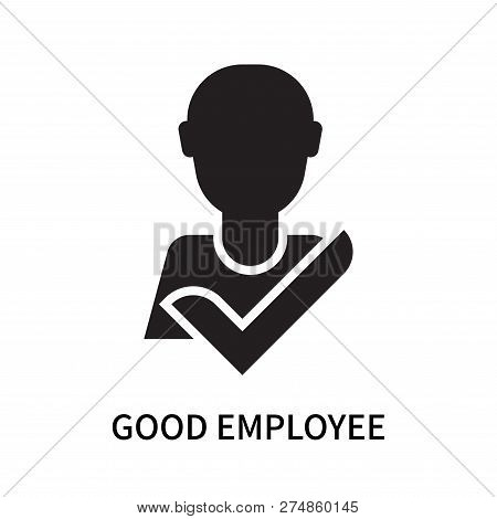 Good Employee Icon Isolated On White Background. Good Employee Icon Simple Sign. Good Employee Icon