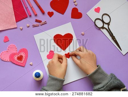 Making Of Handmade Valentine Greeting Card From Felt. Children's Diy, Hobby Concept, Gift With Your