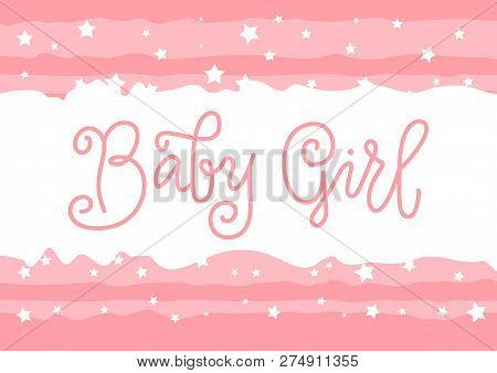 Modern Calligraphy Lettering Of Baby Girl In Pink In Monoline Style On White Pink Background With St