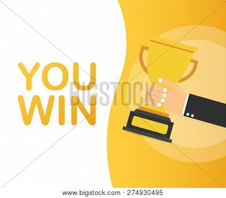 You Win. Hand Is Holding A Gold Prize Cup. A Win, Leadership And A Competition Concept. Vector Stock