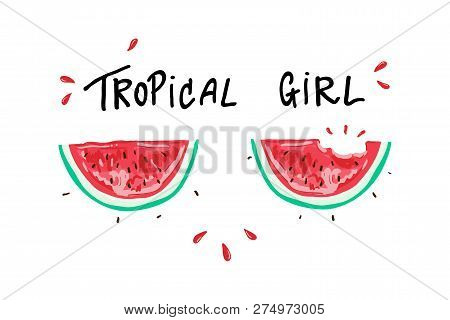Tropical Girl Slogan, Watermelon, T-shirt Graphic, Tee Print Design. For T-shirt Or Other Uses,t-shi