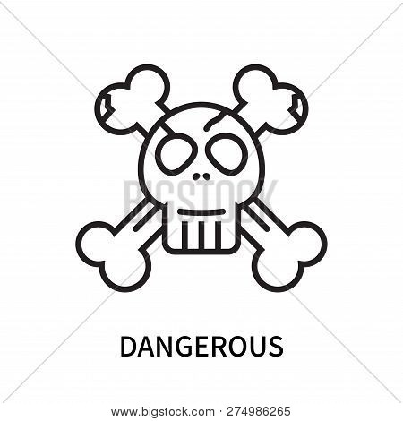 Dangerous Icon Isolated On White Background. Dangerous Icon Simple Sign. Dangerous Icon Trendy And M