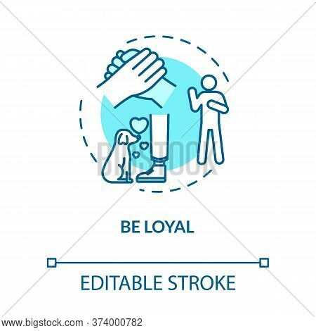 Be Loyal Concept Icon. Friendship Relationships And Social Skills Advice. Being Faithful And Trustwo