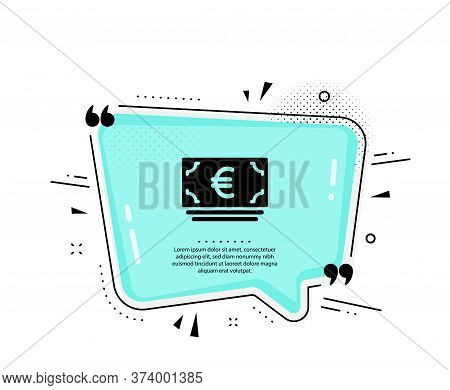 Cash Money Icon. Quote Speech Bubble. Banking Currency Sign. Euro Or Eur Symbol. Quotation Marks. Cl