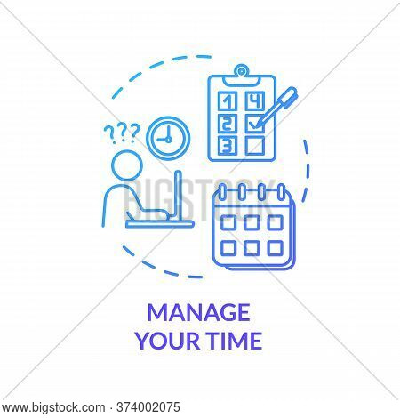 Manage Your Time Blue Concept Icon. Efficiency, Productivity. Demanding Labor. Control Project. Avoi
