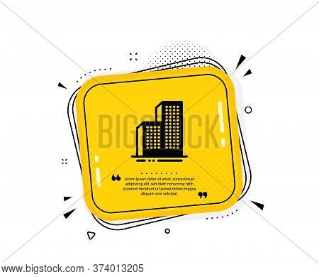 Skyscraper Buildings Icon. Quote Speech Bubble. City Architecture Sign. Town Symbol. Quotation Marks