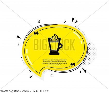 Latte Coffee With Whipped Cream Icon. Quote Speech Bubble. Hot Drink Sign. Beverage Symbol. Quotatio