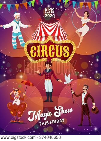 Big Top Circus Magic Show Poster. Chapiteau Tent, Character And Tramp Clowns, Magician Or Illusionis