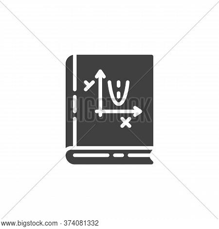Algebra Book Vector Icon. Filled Flat Sign For Mobile Concept And Web Design. Geometry Book Glyph Ic