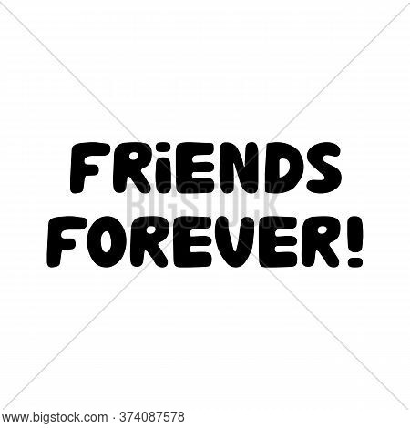 Friends Forever. Cute Hand Drawn Bauble Lettering. Isolated On White Background. Vector Stock Illust