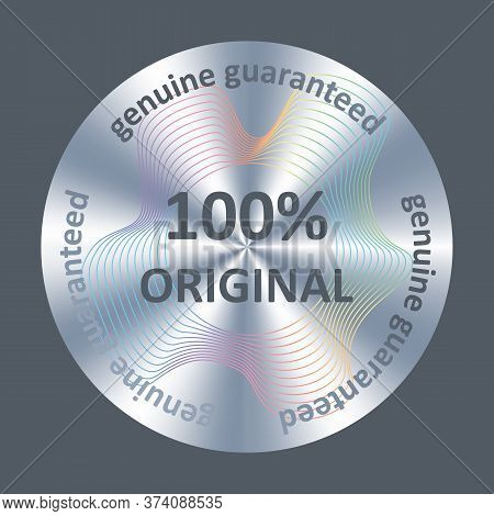 Original Silver Round Holographic Sticker. Vector Badge, Icon For Product Quality Guarantee, Hologra