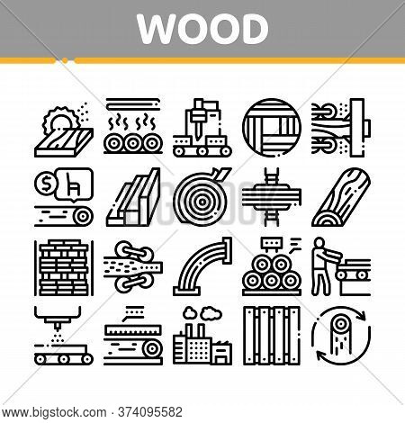 Wood Production Plant Collection Icons Set Vector. Wood Sawmill And Forestry Equipment, Timber And L