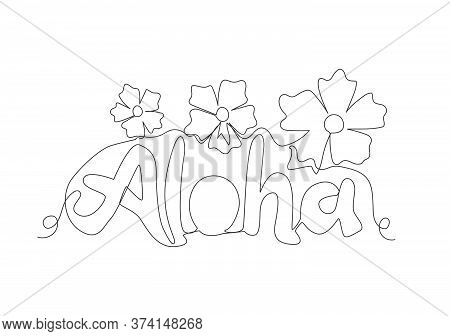 One Continuous Line Drawing Of Cute And Cool Travel Holiday Typography Quote - Aloha. Calligraphic D
