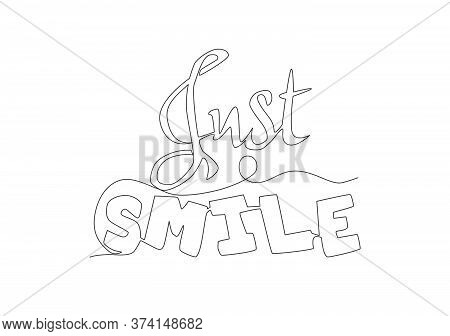 One Continuous Line Drawing Of Cute And Fabulous Typography Quote - Just Smile. Calligraphic Design