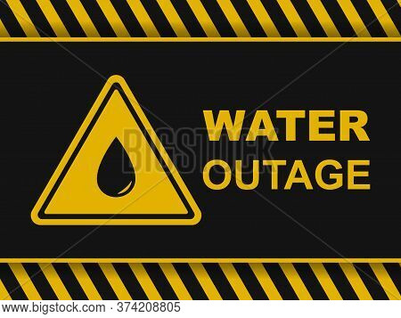 Water Outage Warning Banner. Water Outage Icon And Sign On A Black And Yellow Vector Background. Vec