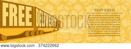 Train Freight Transportation. Cargo Transit. Containers With Free Delivery Text