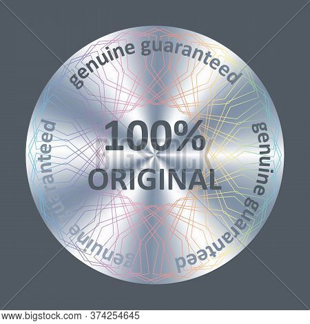 Original Round Hologram Sticker, Icon, Badge. Silver Metallic Vector Hologram For Product Quality Gu