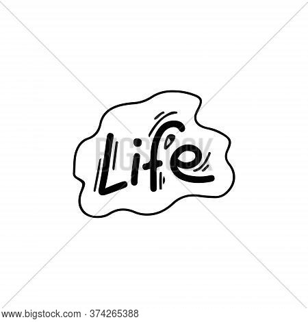 Life Typography Logo Design Of Advertising Brochures And Invitations To Cafes, Restaurants. Vector I