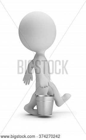 3d Small Person Walking With A Bucket. 3d Image. White Background.