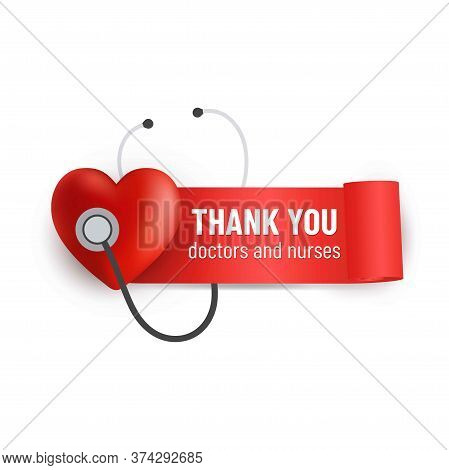 Thank You Doctors And Nurses. Motivation Phrase With Red Heart And Ribbon And Stethoscope. Medical I