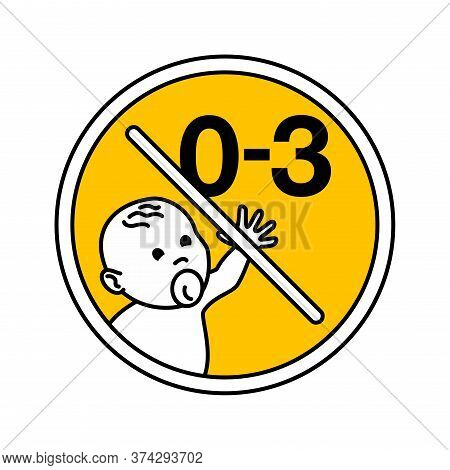 0-3 Age Limit - Not Suitable For Children Under 3 Years Prohibit Sign With Crossed Out Baby Face And