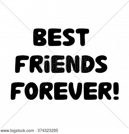 Best Friends Forever. Cute Hand Drawn Bauble Lettering. Isolated On White Background. Vector Stock I