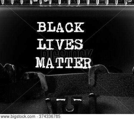 White Text Black Lives Matter On Black Background The Old Typewriter