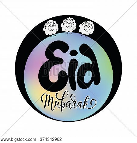 Eid Al Adha Mubarak Greeting With Sheep And Lettering Calligraphy.