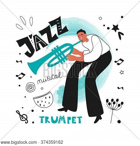 Jazz Musician Trumpeter Performs A Musical Melody. The Jazz Trumpet. Vector Illustration For A Poste