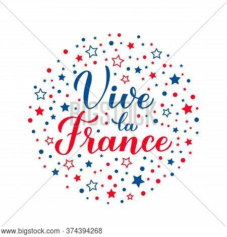 Vive La France Calligraphy Hand Lettering With Red And Blue Dots And Stars. Long Live France In Fren