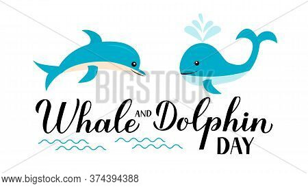 World Whale And Dolphin Day Calligraphy Hand Lettering With Cute Cartoon Ocean Animals. Environment