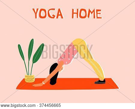 Woman Doing Yoga At Home. Illustration With Pose Dog Face Down, Adho Mukha Shvanasana.