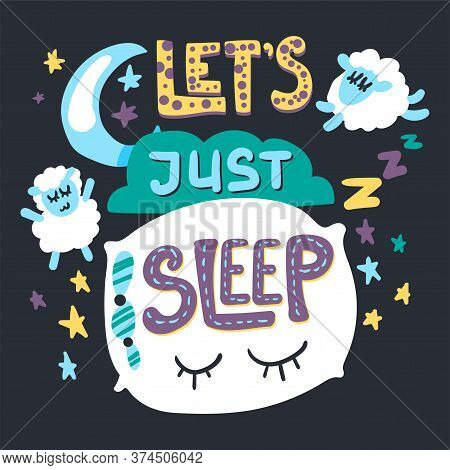 Lets Just Sleep Hand Drawn Vector Illustration
