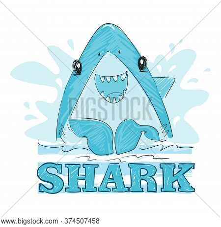 Hand Drawn Graphic Design With Shark And Inscription - Shark. Vector Illustration. Sketch Fish Sea.