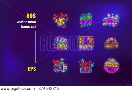 Eighties Neon Signs Collection. Party, Disco, Retro And Fun. Vector Illustrations For Bright Billboa