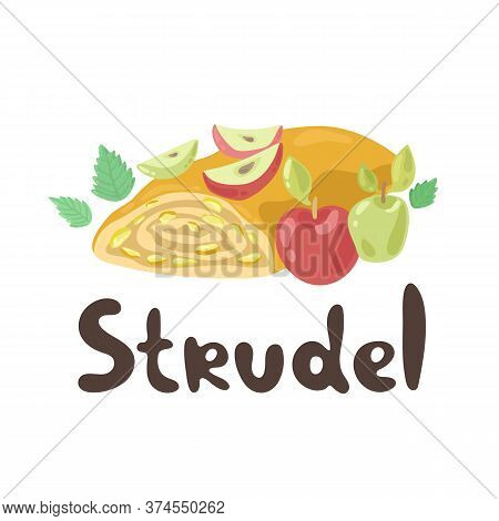 Apple Strudel. European National Dish Collection. Cute Cartoon Strudel Isolated On A White Backgroun