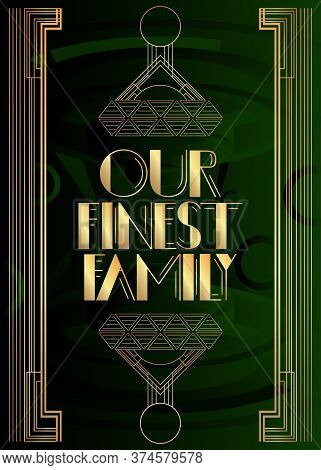 Art Deco Our Finest Family Text. Decorative Greeting Card, Sign With Vintage Letters.