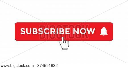 Subscribe Now Button With Click Hand Cursor Icon Vector For Channel In Trendy Flat Style
