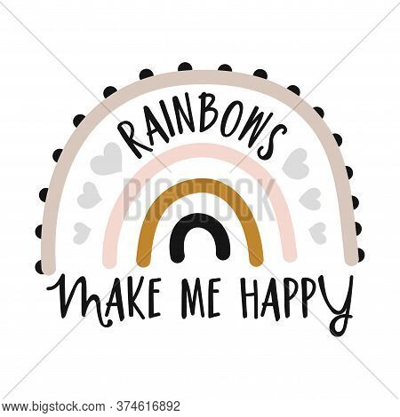 Rainbows Make Me Happy - Cute Rainbow Decoration. Little Rainbow In Scandinavian Nordic Style, Poste