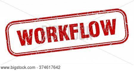 Workflow Stamp. Workflow Square Grunge Red Sign