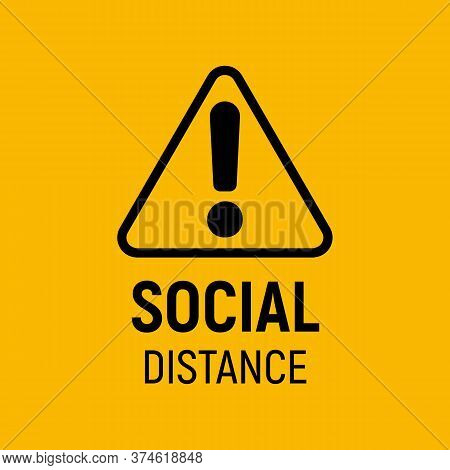 Social Distancing Sign. Exclamation Mark Alert Banner. Covid-19, Coronavirus Spreading Prevention, W