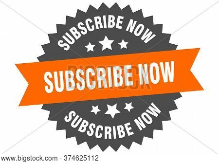Subscribe Now Sign. Subscribe Now Orange-black Circular Band Label