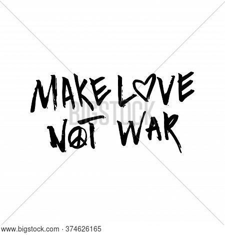 Hand Drawn Typography Poster. Make Love, Not War