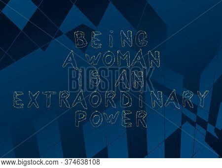 Abstract Being A Woman Is A Extraordinary Power Text. Vector Illustrated Crayon Drawing. Template Fo