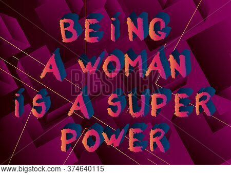 Abstract Being A Woman Is A Super Power Text. Vector Illustrated Crayon Drawing. Template For, Banne